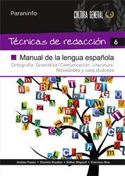 Libro TECNICAS DE REDACCION 6: MANUAL DE LENGUA ESPAÑOLA