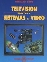 Libro TELEVISION PRACTICA Y SISTEMAS DE VIDEO