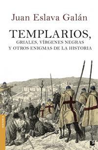 Libro TEMPLARIOS, GRIALES, VIRGENES NEGRAS Y OTROS ENIGMAS DE LA HISTOR IA