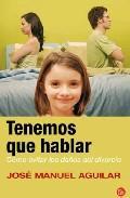 Libro TENEMOS QUE HABLAR: COMO EVITAR LOS DAÑOS DEL DIVORCIO
