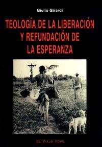 Libro TEOLOGIA DE LA LIBERACION Y REFUNDACION DE LA ESPERANZA