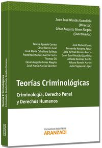 Libro TEORIAS CRIMINOLOGICAS: CRIMINOLOGIA, DERECHO PENAL Y DERECHOS HU MANOS
