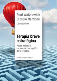 Libro TERAPIA BREVE ESTRATEGICA: PASOS HACIA UN CAMBIO DE PRECEPCION DE LA REALIDAD