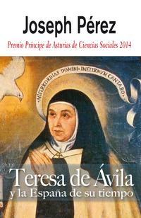 Libro TERESA DE AVILA Y LA ESPAÑA DE SU TIEMPO