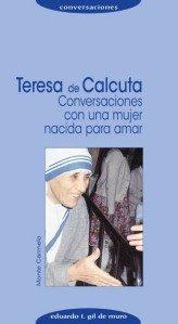 Libro TERESA DE CALCUTA: CONVERSACIONES CON UNA MUJER NACIDA PARA AMAR