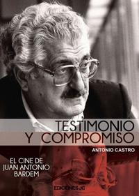 Libro TESTIMONIO Y COMPROMISO: JUAN ANTONIO BARDEM