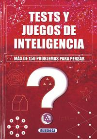 Libro TESTS Y JUEGOS DE INTELIGENCIA: MAS DE 150 PROBLEMAS PARA PENSAR