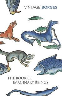 Libro THE BOOK OF IMAGINARY BEINGS