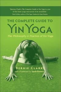 Libro THE COMPLETE GUIDE TO YIN YOGA: THE PHILOSOPHY AND PRACTICE OF YIN YOGA
