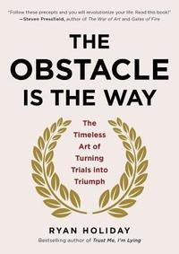 Libro THE OBSTACLE IS THE WAY: THE TIMELESS ART OF TURNING TRIALS INTO TRIUMMPH