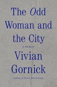 Libro THE ODD WOMAN AND THE CITY: A MEMOIR