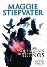 Libro LOS SAQUEADORES DE SUEÑOS (THE RAVEN BOYS#2)
