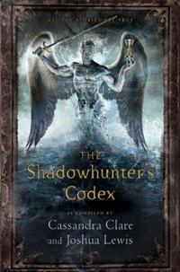 Libro THE SHADOWHUNTER S CODEX: BEING A RECORD OF THE WAYS AND LAWS OF THE NEPHILIM, THE CHOSEN OF THE ANGEL RAZIEL