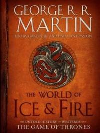 Libro THE WORLD OF ICE & FIRE: THE UNTOLD HISTORY OF WESTEROS AND THE GAME OF THRONES