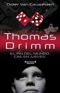 Libro THOMAS DRIMM 1: EL FIN DEL MUNDO CAE EN JUEVES