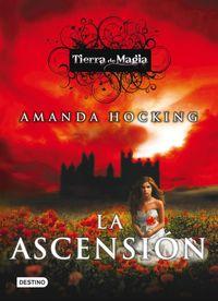 Libro LA ASCENSION (TIERRA DE MAGIA #3)
