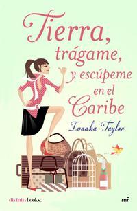 Libro TIERRA, TRAGAME, Y ESCUPEME EN EL CARIBE
