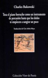 Libro TOCA EL PIANO BORRACHO COMO UN INSTRUMENTO DE PERCUSIÓN HASTA QUE LOS DEDOS TE EMPIECEN A SANGRAR UN POCO