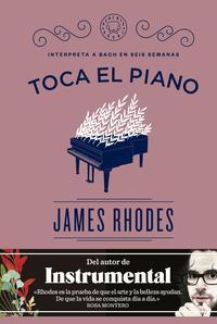 Libro TOCA EL PIANO: INTERPRETA A BACH EN SEIS SEMANAS