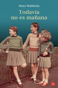 Libro TODAVIA NO ES MAÑANA