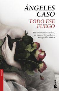 Libro TODO ESE FUEGO