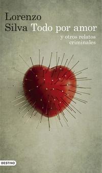 Libro TODO POR AMOR Y OTROS RELATOS CRIMINALES