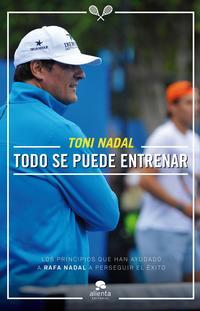 Libro TODO SE PUEDE ENTRENAR: Y TODO ESTA AL ALCANCE DE NUESTRO ESFUERZO