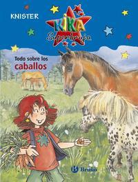 Libro TODO SOBRE LOS CABALLOS: KIKA SUPERBRUJA
