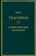 Libro TRAGEDIAS II: SIETE CONTRA TEBAS, SUPLICANTES