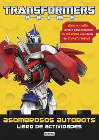 Libro TRANSFORMERS PRIME. ASOMBROSOS AUTOBOTS. LIBRO DE ACTIVIDADES