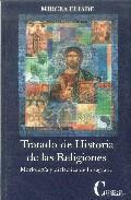 Libro TRATADO DE HISTORIA DE LAS RELIGIONES: MORFOLOGIA Y DIALECTICA DE LO SAGRADO