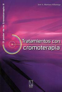 Libro TRATAMIENTOS CON CROMOTERAPIA: PODER DE LA CROMOTERAPIA II