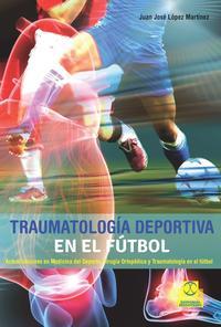 Libro TRAUMATOLOGIA DEPORTIVA EN EL FUTBOL