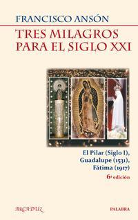 Libro TRES MILAGROS PARA EL SIGLO XXI