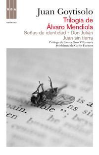 Libro TRILOGIA DE ALVARO MENDIOLA: SEÑAS DE IDENTIDAD; DON JULIAN; JUAN SIN TIERRA