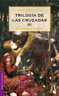 Libro TRILOGIA DE LAS CRUZADAS: REGRESO AL NORTE