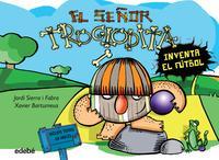 Libro TROGLODITA 3. EL SEÑOR TROGLODITA INVENTA EL FUTBOL