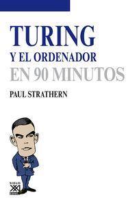 Libro TURING Y EL ORDENADOR EN 90 MINUTOS
