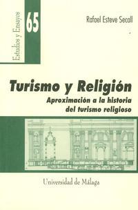 Libro TURISMO Y RELIGION: APROXIMACION A LA HISTORIA DEL TURISMO RELIGI OSO