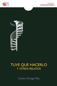 Libro TUVE QUE HACERLO Y OTROS RELATOS