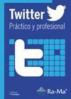 Libro TWITTER PRACTICO Y PROFESIONAL