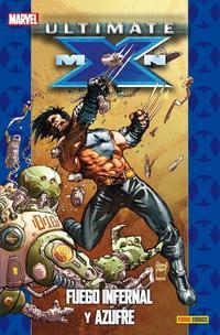 Libro ULTIMATE X-MEN 04: FUEGO INFERNAL Y AZUFRE