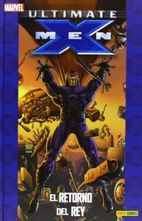 Libro ULTIMATE X-MEN 05: EL RETORNO DEL REY