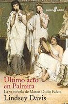 Libro ULTIMO ACTO EN PALMIRA: LA VI NOVELA DE MARCO DIDIO FALCO