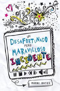 Libro UN DESAFORTUNADO PERO MARAVILLOSO INCIDENTE
