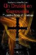 Libro UN DRUIDA EN COMPOSTELA: EL CAMINO HEREJE DE SANTIAGO