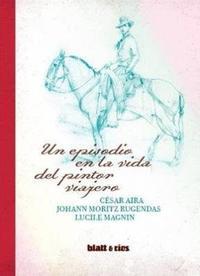 Libro UN EPISODIO EN LA VIDA DEL PINTOR VIAJERO