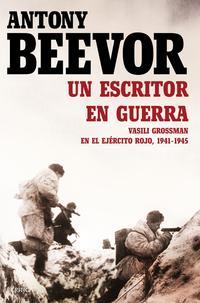 Libro UN ESCRITOR EN GUERRA. VASSILI GROSSMAN EN EL EJERCITO ROJO, 1941-1945