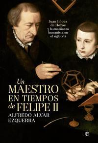 Libro UN MAESTRO EN TIEMPOS DE FELIPE II