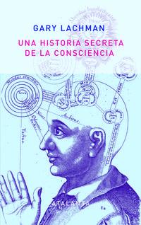Libro UNA HISTORIA SECRETA DE LA CONSCIENCIA